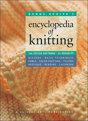 Donna Kooler's Encyclopedia of Knitting  (Leisure Arts #15914) (Donna Kooler's Series), Kooler Design Studio