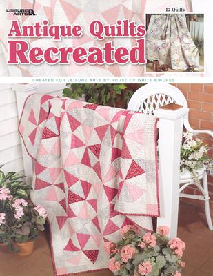 Antique Quilts Recreated, Unknown