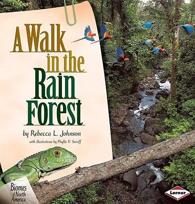 A Walk in the Rain Forest (Biomes of North America), Johnson, Rebecca L.; Saroff, Phyllis V. [ilustrator]