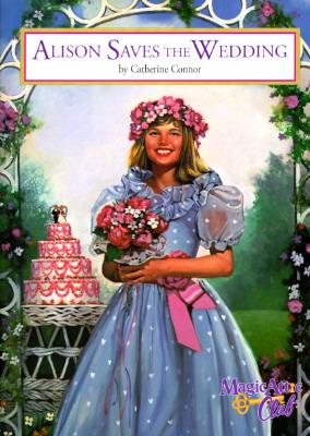 Image for Alison Saves The Wedding (Magic Attic Club)