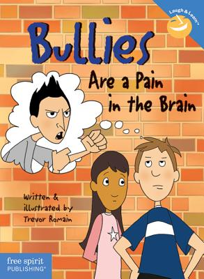 Image for Bullies Are a Pain in the Brain (Laugh And Learn)