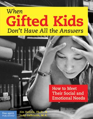 Image for When Gifted Kids Don't Have All the Answers: How to Meet Their Social and Emotional Needs