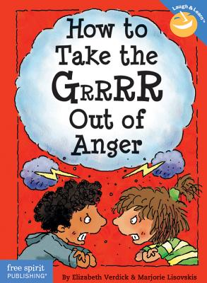 Image for How to Take the Grrrr Out of Anger (Laugh & Learn)