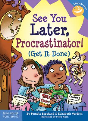 Image for SEE YOU LATER, PROCRASTINATOR (GET IT DONE)