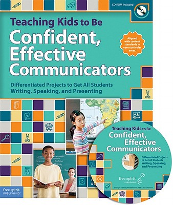 Image for Teaching Kids to Be Confident, Effective Communicators: Differentiated Projects to Get All Students Writing, Speaking, and Presenting (Book with CD-Rom)
