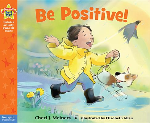 Image for Be Positive!: A book about optimism (Being the Best Me Series)