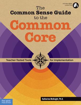 Image for The Common Sense Guide to the Common Core: Teacher-Tested Tools for Implementation