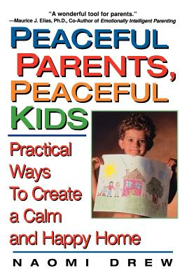 Image for Peaceful Parents, Peaceful Kids : Practical Ways to Create a Calm and Happy Home