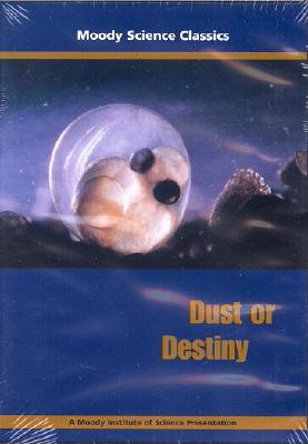 Image for Dust or Destiny (Moody Science Classics)