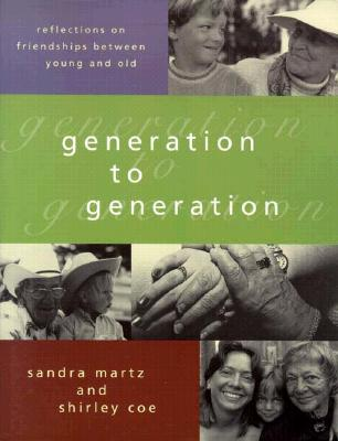 Image for Generation to Generation: Reflections on Friendships Between Young and Old
