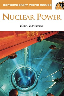 Nuclear Power: A Reference Handbook, Henderson, Harry