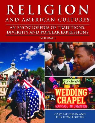 Image for Religion and American Cultures [3 volumes]: An Encyclopedia of Traditions, Diversity, and Popular Expressions