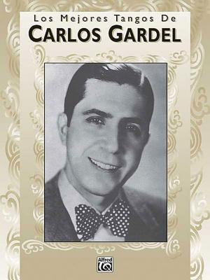 Image for Carlos Gardel Los Mejores Tangos De Piano Vocal Guitar