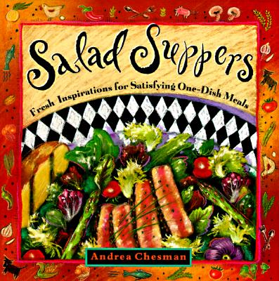 Image for Salad Suppers: Fresh Inspirations for Satisfying One-Dish Meals