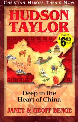 Image for Hudson Taylor: Deep in the Heart of China (Christian Heroes: Then & Now)