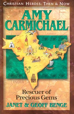 Image for Amy Carmichael: Rescuer of Precious Gems (Christian Heroes: Then and Now)