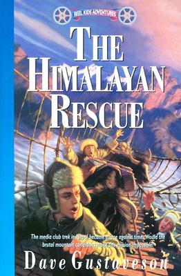 The Himalayan Rescue (Reel Kids Adventures), Dave Gustaveson