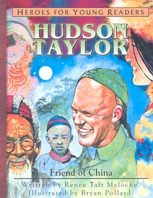 Image for Hudson Taylor: Friend of China (Heroes for Young Readers)
