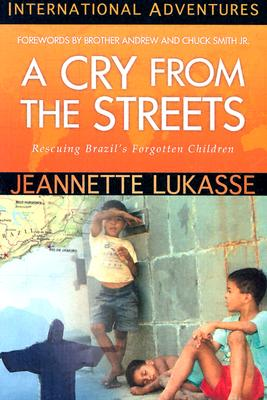 Image for A Cry from the Streets: Rescuing Brazil's Forgotten Children (International Adventures)