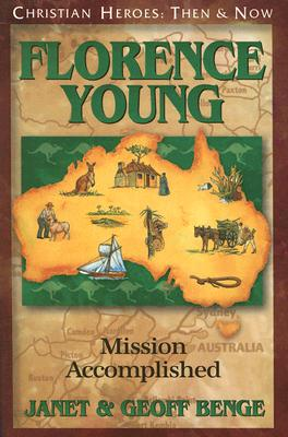 Image for Florence Young: Mission Accomplished (Christian Heroes: Then & Now)