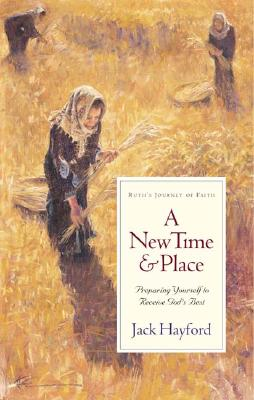 Image for A New Time and Place: Preparing Yourself to Receive God's Best