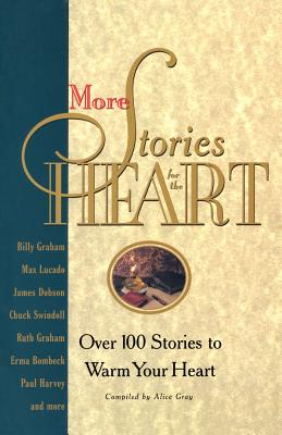 More Stories for the Heart: The Second Collection (Stories For the Heart), Alice Gray