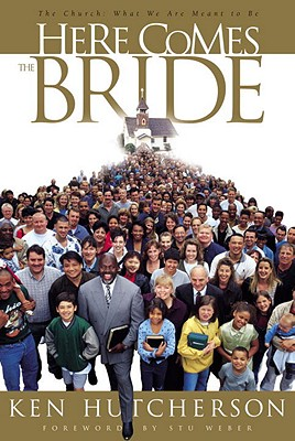 Image for Here Comes the Bride: The Church: What We Are Meant to Be