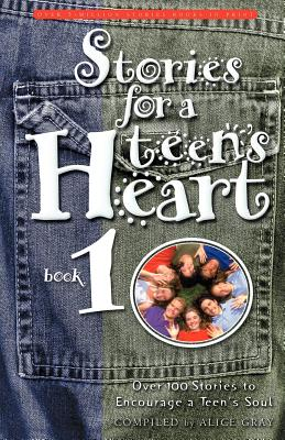 Image for Stories for a Teen's Heart: Over One Hundred Stories to Encourage a Teen's Soul. Book 1