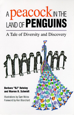 A Peacock in the Land of Penguins: A Tale of Diversity and Discovery, Barbara B J Gallagher Hateley; Warren H. Schmidt