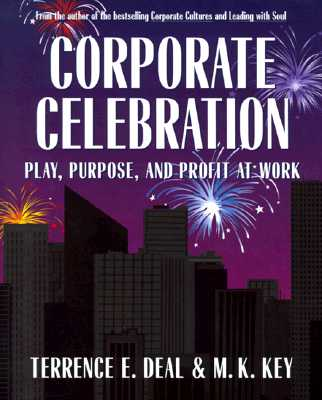 Image for Corporate Celebration: Play, Purpose, And Profit At Work