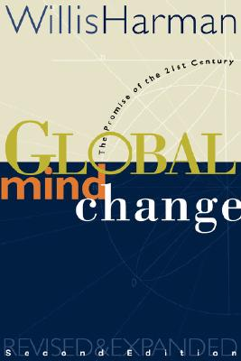 Image for Global Mind Change: The Promise of the 21st Century [Second Edition]