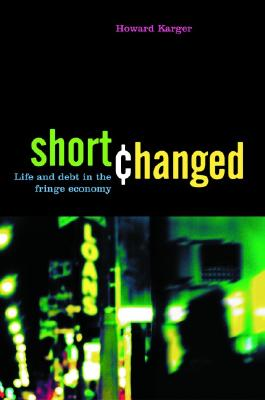 Image for Shortchanged: Life and Debt in the Fringe Economy (Bk Currents)