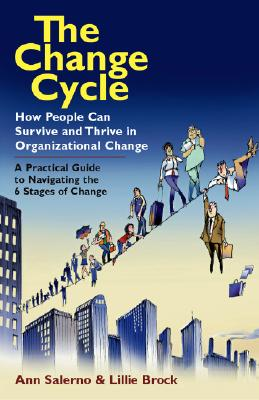 The Change Cycle: How People Can Survive and Thrive in Organizational Change, Salerno, Ann;Brock, Lillie R.;Brock, Lillie