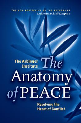 Image for Anatomy of Peace, The: Resolving the Heart of Conflict
