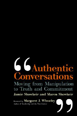Image for Authentic Conversations: Moving from Manipulation to Truth and Commitment