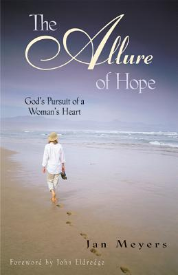 The Allure of Hope: God's Pursuit of a Woman's Heart, Jan Meyers