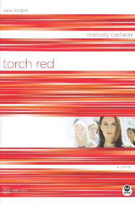 Torch Red : Color Me Torn, MELODY CARLSON