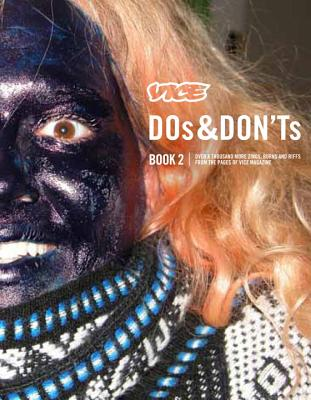 VICE DOs & DON'Ts 2: 17 Years of Street Fashion Critiques, The Editors of Vice Magazine