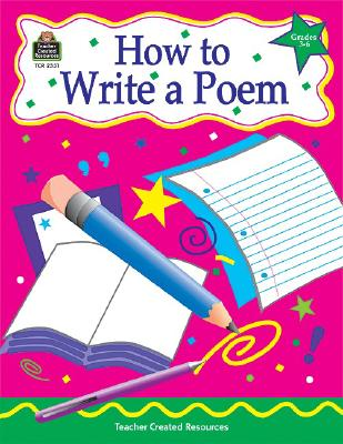 Image for How to Write a Poem, Grades 3-6