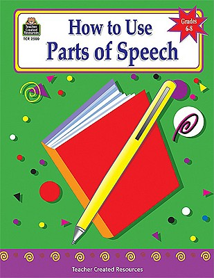 Image for How to Use Parts of Speech, Grades 6-8