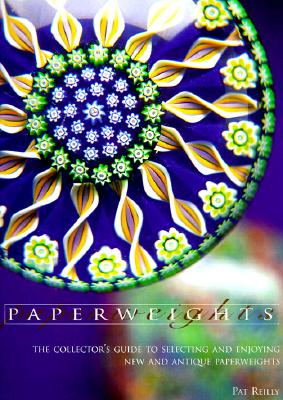 Image for PAPERWEIGHTS: The Collector's Guide to Selecting a