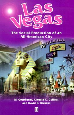 Image for Las Vegas: The Social Production of an All-American City