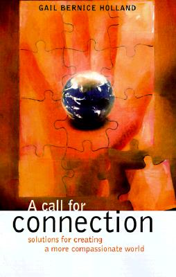 Image for A Call for Connection: Solutions for Creating a Whole New Culture