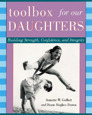 Image for A Toolbox for Our Daughters: Building Strength, Confidence, and Integrity