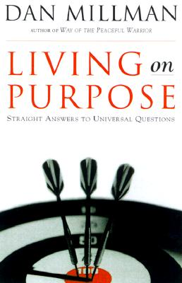 Image for Living on Purpose: Straight Answers to Universal Questions