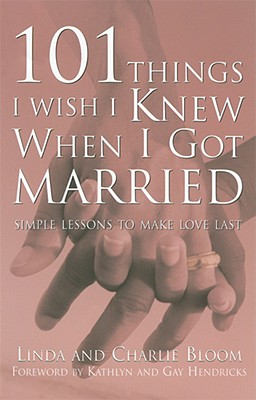 Image for 101 Things I Wish I Knew When I Got Married: Simple Lessons to Make Love Last