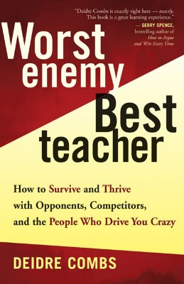 Image for Worst Enemy, Best Teacher : How to Survive and Thrive with Opponents, Competitors, and the People Who Drive You Crazy