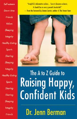 Image for The to Z Guide to Raising Happy, Confident Kids