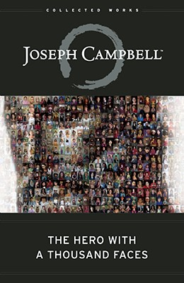 The Hero with a Thousand Faces (Bollingen Series), Joseph Campbell