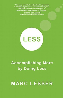 Image for Less: Accomplishing More by Doing Less